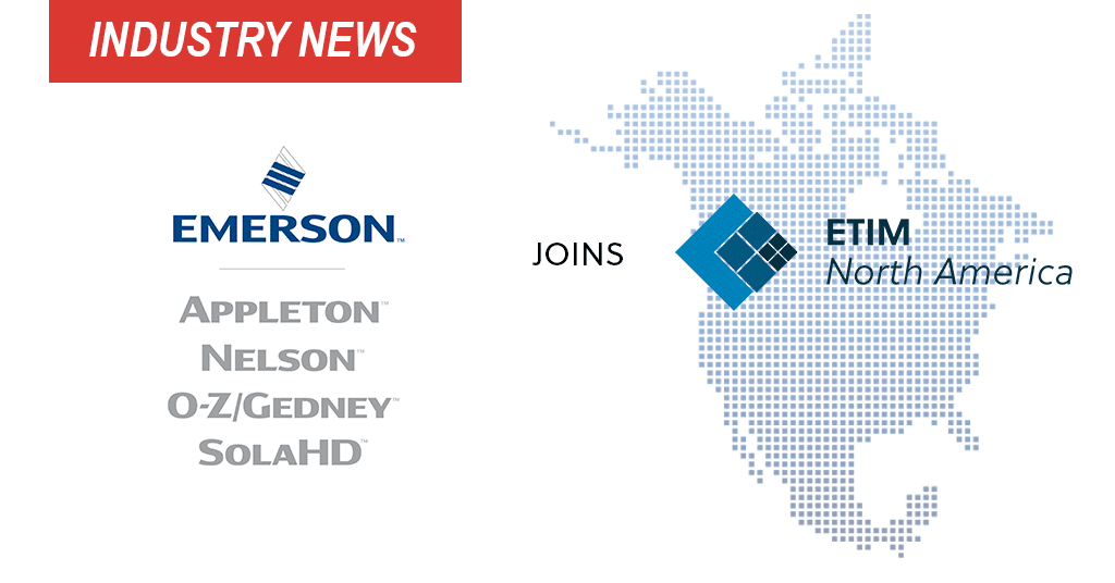 Emerson's Appleton Group Joins ETIM North America