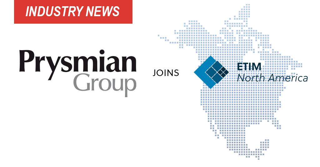 Prysmian Group Joins ETIM North America