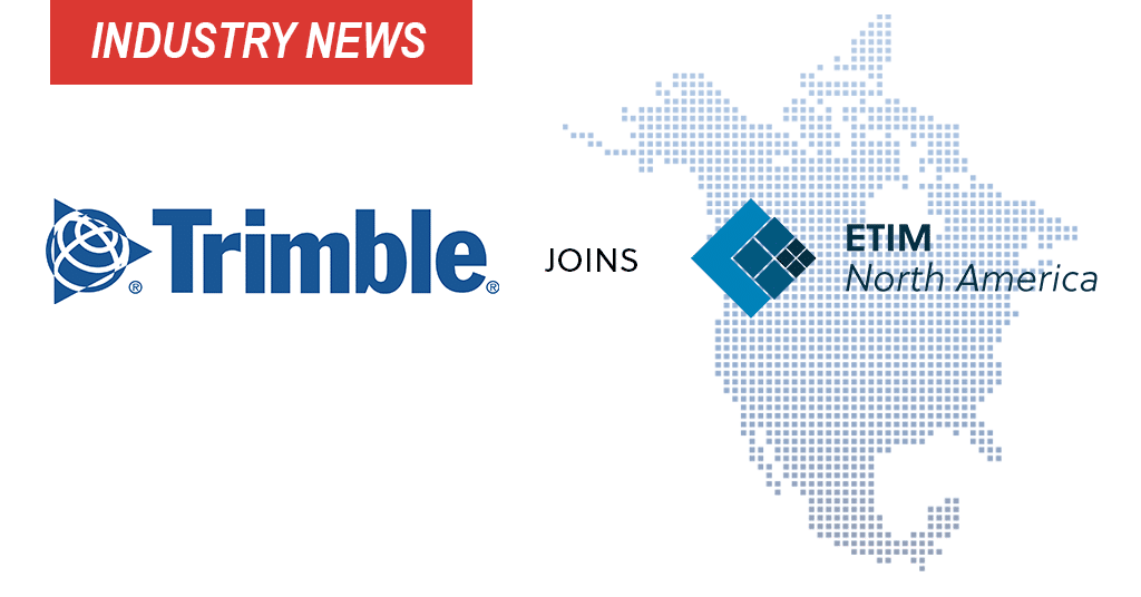 Trimble Joins ETIM North America to Support the Adoption of Electrical Product Data Standards for Construction