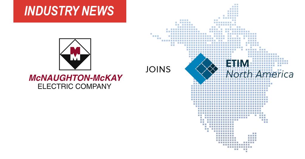 McNaughton-McKay Joins ETIM North America
